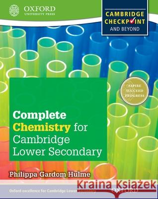 Complete Chemistry for Cambridge Lower Secondary : Cambridge Checkpoint and beyond