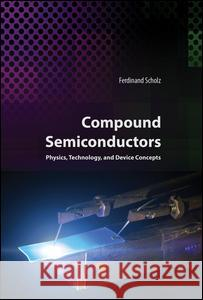 Compound Semiconductors: Physics, Technology, and Device Concepts