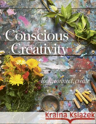 Conscious Creativity: Look. Connect. Create.