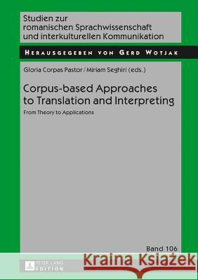 Corpus-Based Approaches to Translation and Interpreting: From Theory to Applications
