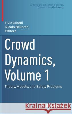 Crowd Dynamics, Volume 1 : Theory, Models, and Safety Problems