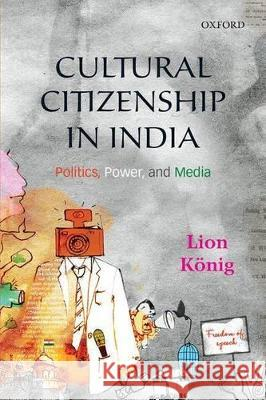 Cultural Citizenship in India: Politics, Power, and Media