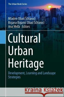 Cultural Urban Heritage : Development, Learning and Landscape Strategies