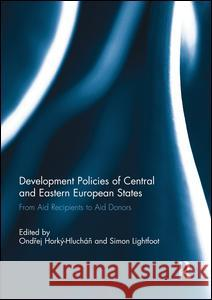 Development Policies of Central and Eastern European States: From Aid Recipients to Aid Donors