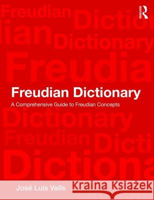 Dictionary of Freud: A Comprehensive Guide to Freudian Concepts
