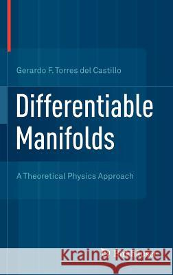 Differentiable Manifolds: A Theoretical Physics Approach