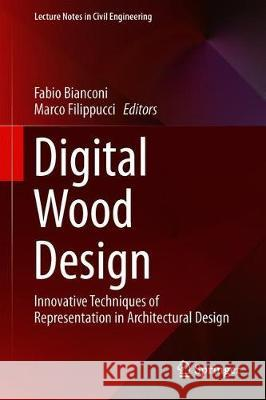Digital Wood Design, 2 Teile : Innovative Techniques of Representation in Architectural Design