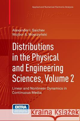 Distributions in the Physical and Engineering Sciences, Volume 2 : Linear and Nonlinear Dynamics in Continuous Media
