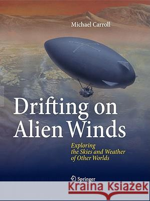 Drifting on Alien Winds : Exploring the Skies and Weather of Other Worlds