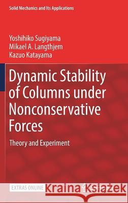 Dynamic Stability of Columns under Nonconservative Forces : Theory and Experiment