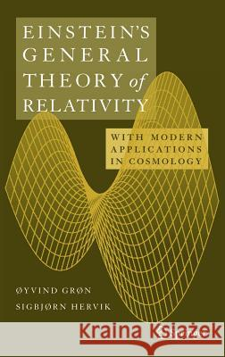 Einstein's General Theory of Relativity : With Modern Applications in Cosmology