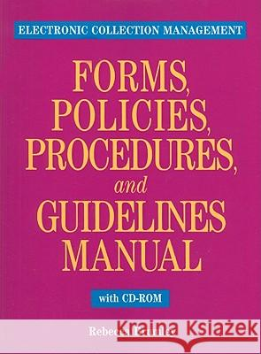 Electronic Collection Management Forms, Policies, Procedures, and Guidelines Manual [With CDROM]