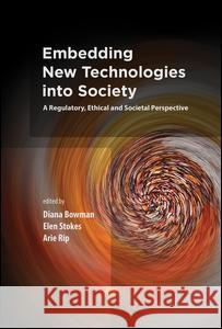 Embedding New Technologies Into Society: A Regulatory, Ethical and Societal Perspective
