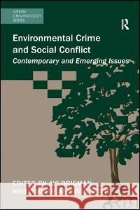 Environmental Crime and Social Conflict: Contemporary and Emerging Issues