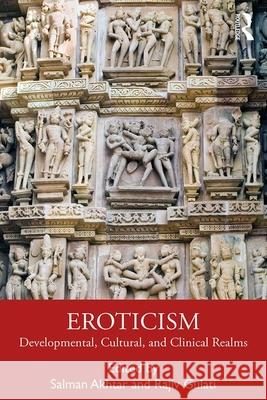 Eroticism: Developmental, Cultural, and Clinical Realms