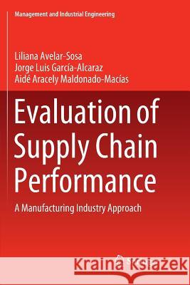 Evaluation of Supply Chain Performance: A Manufacturing Industry Approach