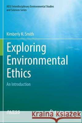 Exploring Environmental Ethics : An Introduction