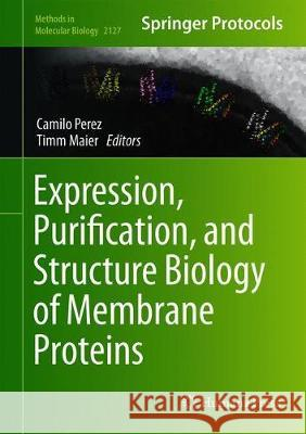 Expression, Purification, and Structural Biology of Membrane Proteins