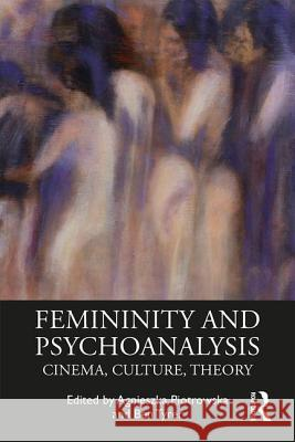 Femininity and Psychoanalysis: Cinema, Culture, Theory