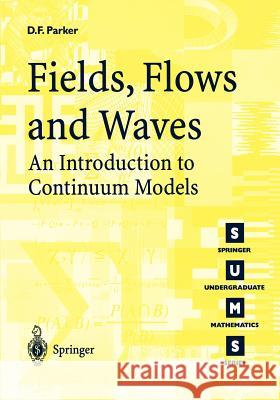 Fields, Flows, and Waves: An Introduction to Continuum Models