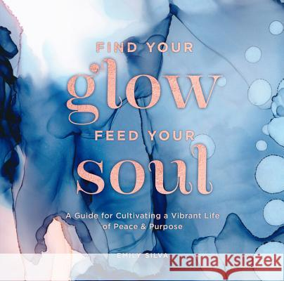 Find Your Inner Glow: The ABCs of Cultivating Joy, Inner Peace, & Purpose