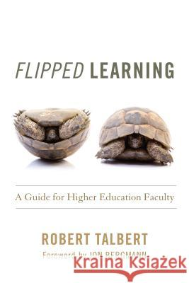 Flipped Learning: A Guide for Faculty Teaching Face-To-Face, Online, and Hybrid Courses