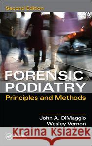Forensic Podiatry: Principles and Methods, Second Edition