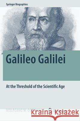 Galileo Galilei : At the Threshold of the Scientific Age