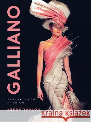 Galliano: Spectacular Fashion