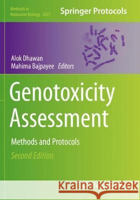 Genotoxicity Assessment: Methods and Protocols