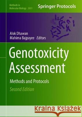 Genotoxicity Assessment : Methods and Protocols