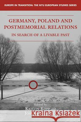 Germany, Poland, and Postmemorial Relations: In Search of a Livable Past