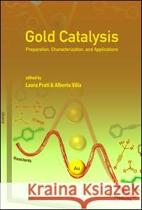 Gold Catalysis: Preparation, Characterization, and Applications