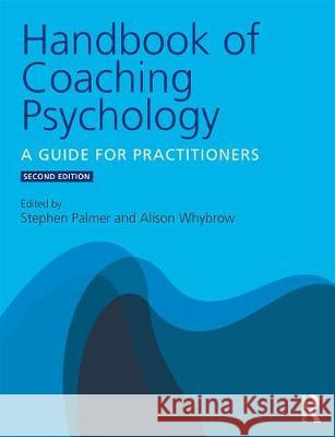 Handbook of Coaching Psychology: A Guide for Practitioners