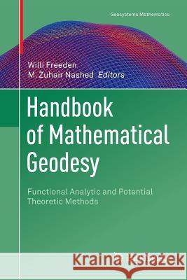 Handbook of Mathematical Geodesy : Functional Analytic and Potential Theoretic Methods
