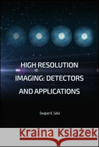 High Resolution Imaging: Detectors and Applications
