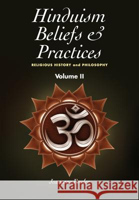 Hinduism Beliefs & Practices: Religious History and Philosophy