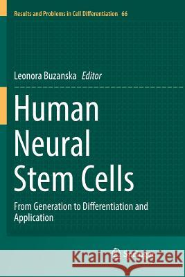 Human Neural Stem Cells: From Generation to Differentiation and Application