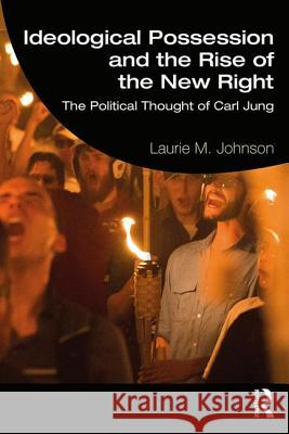 Ideological Possession and the Rise of the New Right: The Political Thought of Carl Jung