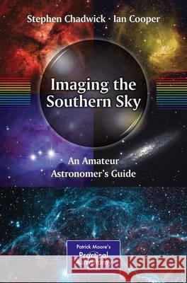 Imaging the Southern Sky : An Amateur Astronomer's Guide