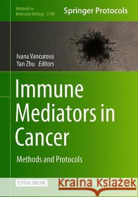 Immune Mediators in Cancer : Methods and Protocols