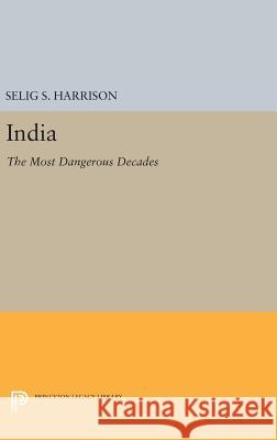 India: The Most Dangerous Decades