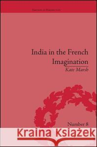 India in the French Imagination: Peripheral Voices, 1754-1815