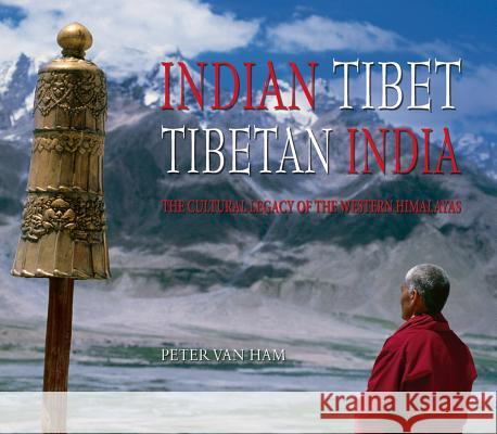 Indian Tibet Tibetan India: The Cultural Legacy of the Western Himalayas