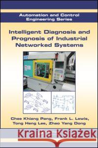 Intelligent Diagnosis and Prognosis of Industrial Networked Systems