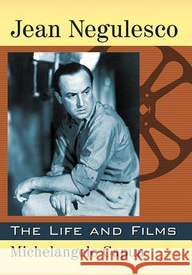 Jean Negulesco: The Life and Films