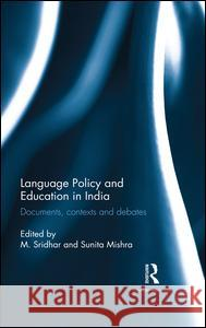 Language Policy and Education in India: Documents, Contexts and Debates