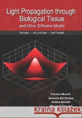 Light Propagation through Biological Tissue and Other Diffusive Media: Theory, Solutions, and Software