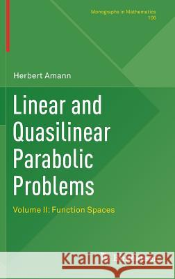 Linear and Quasilinear Parabolic Problems : Volume II: Function Spaces