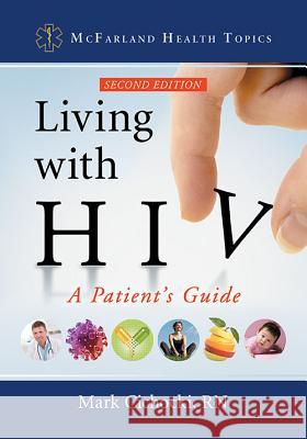 Living with HIV: A Patient's Guide, 2D Ed.